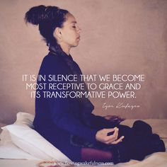 """""""It is in sIlence that we become most receptive to Grace and it's transformative power. Spiritual Awakening, Spiritual Quotes, Spiritual Teachers, Kundalini Yoga, Tantra, Consciousness, Inspire Me, Wise Words, Meditation"""