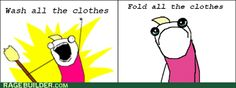 Wash all the clothes? Funny Quotes, Funny Memes, Hilarious, Hyperbole And A Half, Rage Comics, Internet Memes, I Love To Laugh, Funny Pictures, Haha