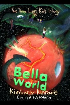 Bella World (Book 2 of The Three Lost Kids Trilogy) by Kimberly Kinrade, http://www.amazon.com/dp/B0076UML6I/ref=cm_sw_r_pi_dp_Vbt0pb1RRRKYZ