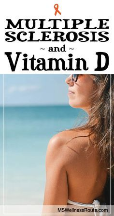 Low levels of vitamin D has been linked to an increased risk of developing MS.
