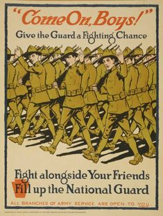 WWI recruitment poster: The National Guard was fairly new during WWI. In fact, over of the U. soldiers in France during WWI were in the National Guard. Come see our WWI propaganda posters on the floor! Ww1 Propaganda Posters, Army National Guard, Support Our Troops, American War, World War One, Vintage Advertisements, Back Home, Retro, Vintage Posters