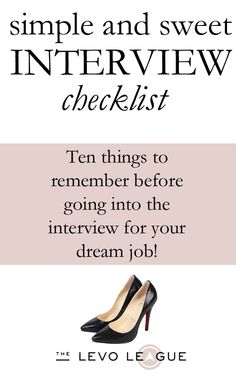 Interview Checklist.   1. Research the company  2. Know who you're meeting with  3. Practice answers to typical questions (There are examples on this page!)  4. Bring copies of your resume  5. Have your references handy  6. Wear a professional, yet appropriate, outfit  7. Know where you're going  8. Arrive 15 minutes early  9. Firm handshake  10. Don't forget to smile
