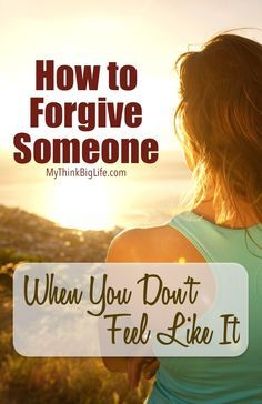 For many of us, this time of year is not just about presents, cookies, or parties. It's also about ending the year and preparing for the new year. Depending on your faith or religion, this can also be a time of preparation and seeking a closer relationship with God. No matter what your reason, it helps to learn how to forgive someone when you don't feel like it.