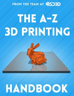 The A-Z 3D Printing Handbook covers everything you need to know when researching, starting, and using FDM 3D printers.