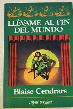 Llevame Al Fin Del Mundo: Amazon.es: Blaise CENDRARS: Libros - 1982