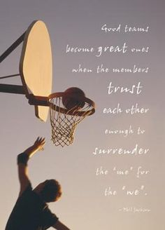 """Good teams become great ones when the members trust each other enough to surrender the """"me"""" for the """"we"""" """"We"""" can achieve! - Phil Jackson - Click this image and turn your pictures into Greeting Cards today! Basketball Practice, Basketball Drills, Love And Basketball, Sports Basketball, Sports Mom, Basketball Stuff, Netball Quotes, Basketball Quotes, Best Sports Quotes"""