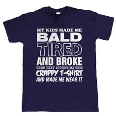 My Kids Made Me Bald Mens Funny T Shirt - Fathers Day Gift For Dad