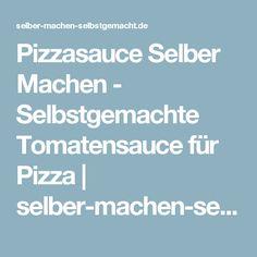 Pizzasauce Selber Machen - Selbstgemachte Tomatensauce für Pizza | selber-machen-selbstgemacht.de