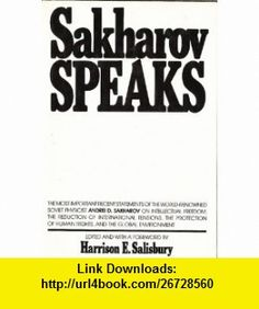 Sakharov Speaks (9780002627559) Andrei D. Sakharov, Harrison E. Salisbury , ISBN-10: 0002627558  , ISBN-13: 978-0002627559 ,  , tutorials , pdf , ebook , torrent , downloads , rapidshare , filesonic , hotfile , megaupload , fileserve