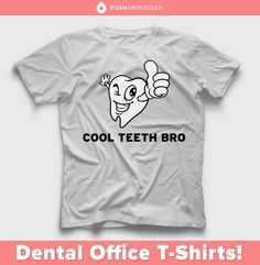 Dentist Office T Shirts Www Rushordertees