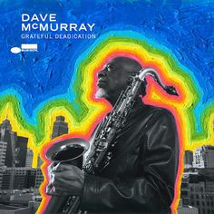 Grateful Deadication Dave Mcmurray Album