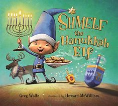when shmelf one of santas elves learns that jewish children do not celebrate christmas he investigates and learns all about hanukkah - Do Jewish Celebrate Christmas