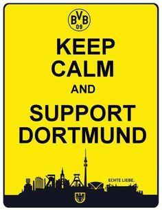 Keep Calm and Support Dortmund: Support Dortmund, Borussia Dortmund, Keep Calm, 09