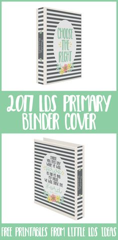 """""""Choose the Right"""" 2017 LDS Primary Binder Covers. These are beautiful and would…"""
