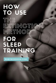 How to Use the Extension Method for Sleep Training. Cry it out method.