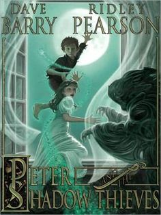 Peter and the Shadow Thieves - Dave Barry & Ridley Pearson - Peter and the Starcatchers #2