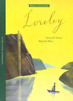 Loreley (Poesie für Kinder): Heinrich Heine, Aljoscha Blau