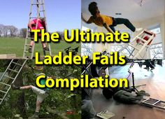 The Ultimate Ladder Fails Compilation