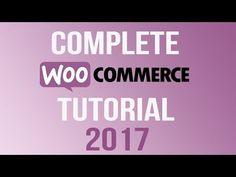 WooCommerce Tutorial 2017   Complete Wordpress eCommerce Tutorial - YouTube