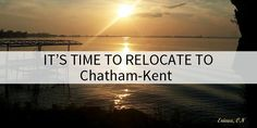 Relocate-To-Chatham-Kent Ontario. Retire in Chatham-Kent