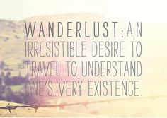 travel to understand your existence. I think that about sums up why I love to travel and want to go everywhere.
