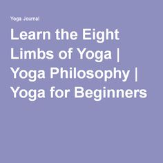 Learn the Eight Limbs of Yoga | Yoga Philosophy | Yoga for Beginners