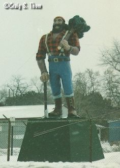 paul bunyan in Michigan -Oscoda Michigan.  This is right across the street from my grandmas old  house on water st.
