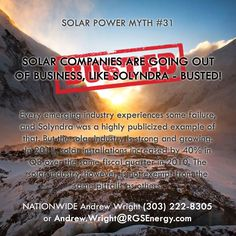 MYTH #31 - SOLAR COMPANIES ARE GOING OUT OF BUSINESS, LIKE SOLYNDRA - BUSTED…