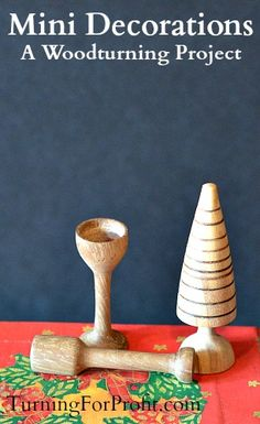 Mini Decorations - A Woodturning Project - Turning for Profit