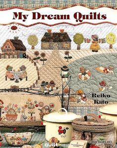 82 MY DREAM QUILTS REIKO KATO - maria cristina Coelho - Picasa Web Albums...FREE BOOK AND PATTERNS!