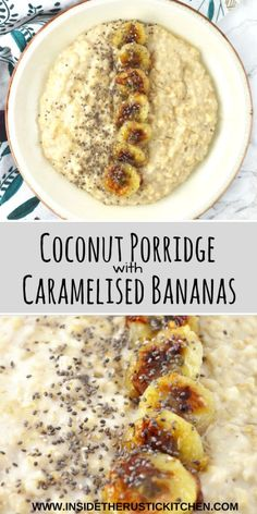 This Coconut Porridge with Caramelised Bananas recipe is healthy, cozy and comforting. A delicious start to the day! http://www.insidetherustickitchen.com