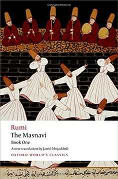 The Masnavi, Book One (Oxford World's Classics) (Bk. 1) b... https://www.amazon.com/dp/0199552312/ref=cm_sw_r_pi_dp_x_0jExybY45B83J