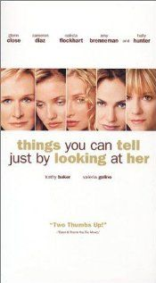 Things You Can Tell Just by Looking at Her (1999) ~ Glenn Close, Cameron Diaz, Calista Flockhart