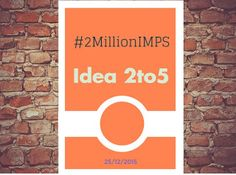 Safe ePayments: #2MillionIMPS – Idea 2 to Idea 5