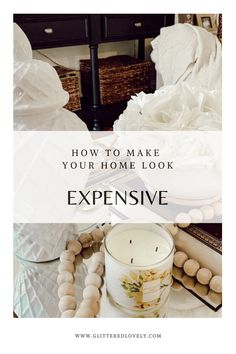 Make your home look expensive while spending less. Here are some tips to achieve this look.