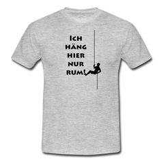 Klasse Shirt für alle Kletterfreunde...  https://shop.spreadshirt.de/DaiSign/ich+h%C3%A4ng+hier+nur+rum...-A103337406?appearance=231  klettern Kletterwand Kletterhalle Kletterseil abseilen rumhängen Alpenverein Alpen bergsteigen wandern outdoor Sport Shirt TShirt Klettershirt