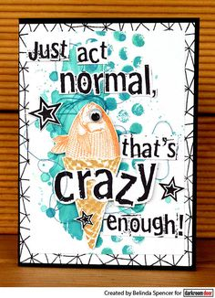Card by Belinda Spencer using Darkroom Door Crazy Enough Quote Stamp Door Quotes, Enough Is Enough Quotes, Mixed Media Art, Journalling, Create, Projects, Blog, Stamps, Cards
