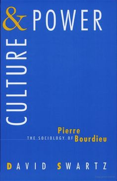 Culture and Power: The Sociology of Pierre Bourdieu