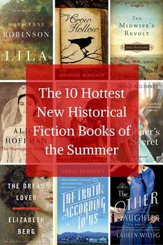 The 10 Hottest New Historical Fiction Books of the Summer