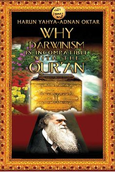 Read or download Why Darwinism Is Incompatible With The Qur'an