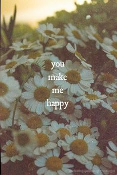 you make me happy.