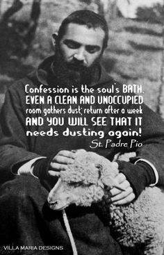 Padre Pio on Confession Catholic Quotes, Catholic Prayers, Catholic Saints, Religious Quotes, Roman Catholic, Catholic Sacraments, Holy Quotes, Life Quotes, Catholic Gentleman