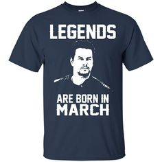 Mark Wahlberg T-shirts Legends Are Born In March Hoodies Sweatshirts