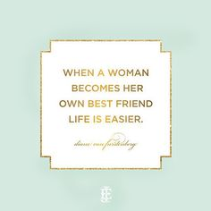 Being your own best friend. I truly believe in this! I love all my besties, but the fact that I can enjoy my solitude just the same means the world to me. <3  #quote