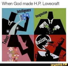 When God made HP. Lovecraft – popular memes on the site iFunny.co #harrypotter #movies #man #genius #when #god #made #hp #lovecraft #pic