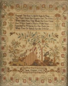 A needlework sampler, Sarah Manfield, 1792. Unusual border (reminds me of the marigolds we'd plant near the garden when I was little.) Beautiful central scene.
