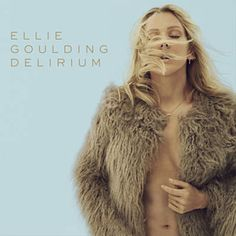 Braless Ellie Goulding shows off her cleavage on sexy new album cover Ryan Tedder, Calvin Harris, Ellie Goulding Album, Ellie Goulding Delirium, Running To Stand Still, Superstar, Something In The Way, Pop Rock, One Republic