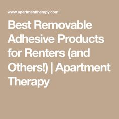 Best Removable Adhesive Products for Renters (and Others!) | Apartment Therapy