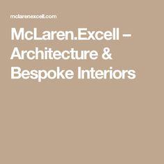 McLaren.Excell – Architecture & Bespoke Interiors