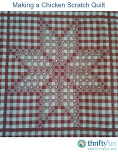 This cross stitched quilting on gingham checkered fabric creates a beautiful lacy appearance. This guide is about making a chicken scratch quilt.